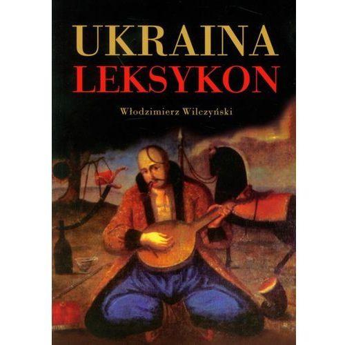 Ukraina Leksykon - Włodzimierz Wilczyński, oprawa miękka