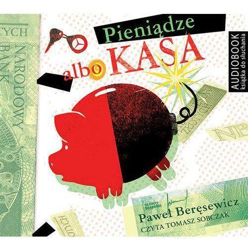 Pieniądze albo kasa - PAWEŁ BERĘSEWICZ, Paweł Beręsewicz