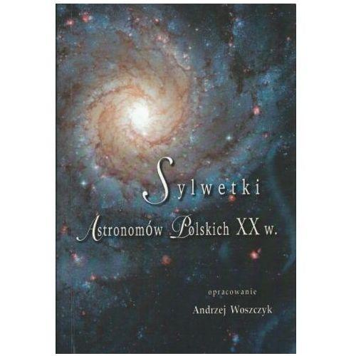 Sylwetki astronomów polskich XX w., Andrzej Woszczyk