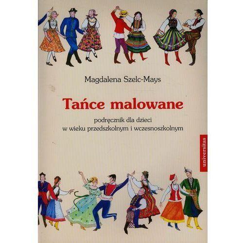 Tańce malowane + CD, Magdalena Szelc-Mays