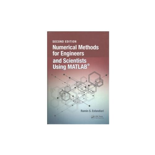 Numerical Methods for Engineers and Scientists Using MATLAB (R), Second Edition
