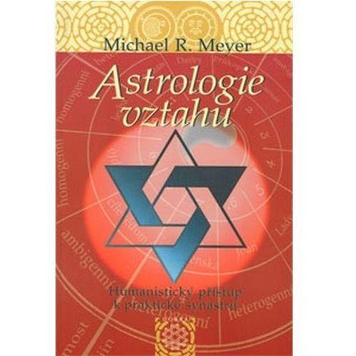 Astrologie vztahů - Humanistický přístup k praktické synastrii Meyer Michael R. (8086459489)