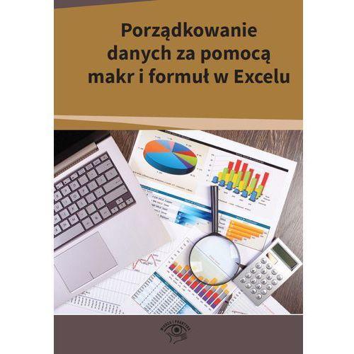 Porządkowanie danych za pomocą makr i formuł w Excelu (2014)