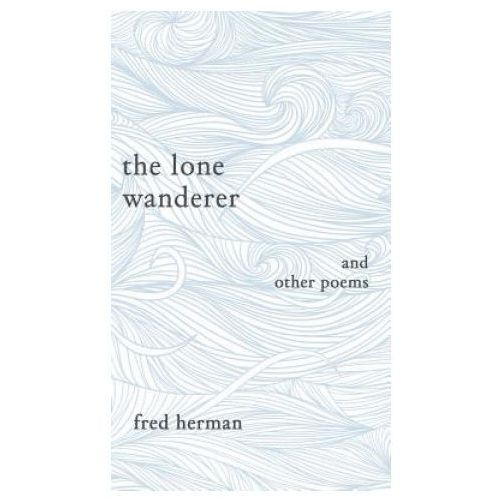 Lone Wanderer and Other Poems (9781785546686)