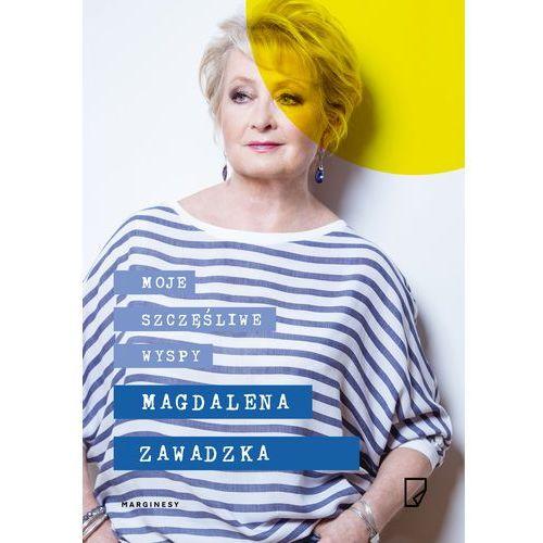 Moje szczęśliwe wyspy - Magdalena Zawadzka, Magdalena Zawadzka