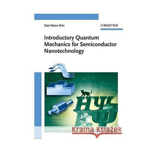 Introductory Quantum Mechanics for Semiconductor Nanotechnol
