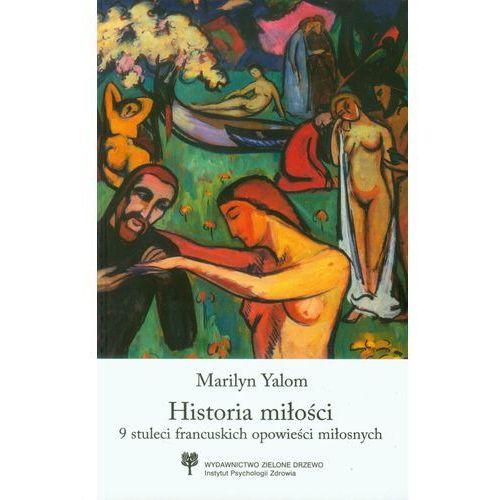 Historia miłości. 9 stuleci francuskich opowieści miłosnych (356 str.)