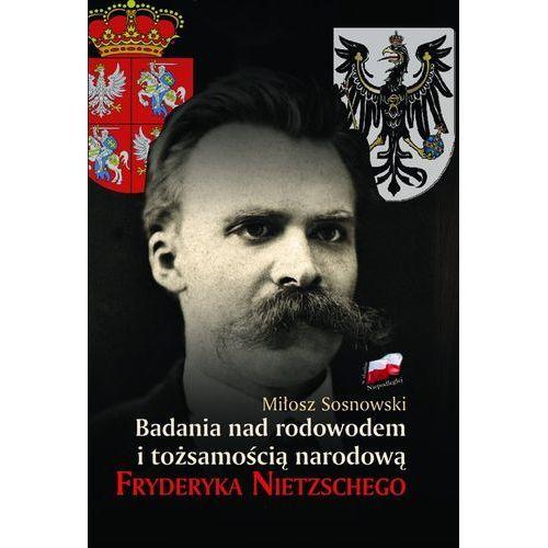 Badania nad rodowodem i tożsamością narodową Fryderyka Nietzschego (224 str.)