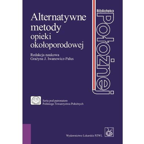 Alternatywne metody opieki okołoporodowej (304 str.)