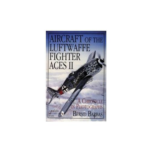 Aircraft of the Luftwaffe Fighter Aces, Vol. II