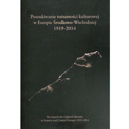 Poszukiwanie tożsamości kulturowej w Europie Środkowo-Wschodniej 1919-2014 (2015)