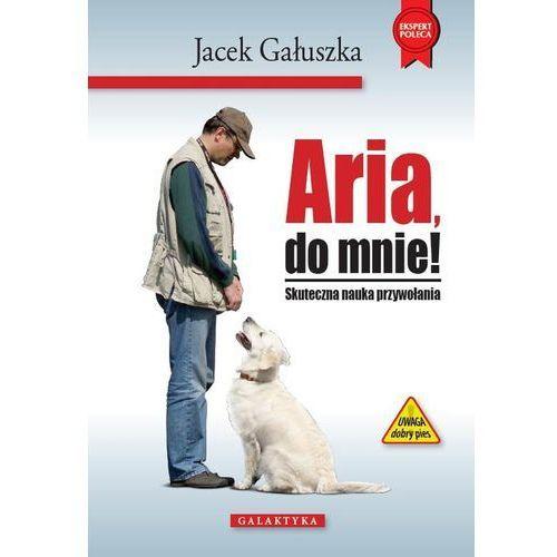 Aria,do mnie!Skuteczna nauka przywoływania (2007)