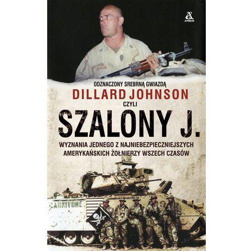 Szalony J. Wyznania jednego z najniebezpieczniejszych amerykańskich żołnierzy wszech czasów (2013)