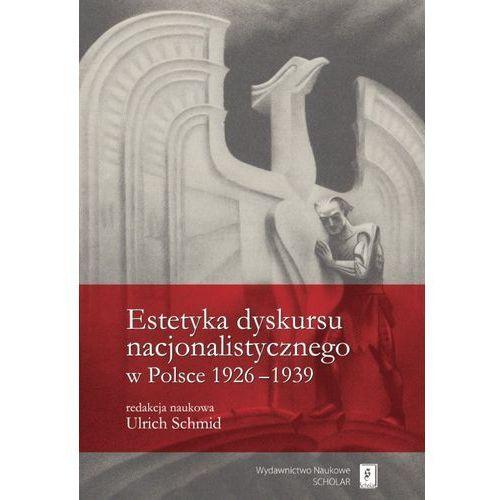 Estetyka dyskursu nacjonalistycznego w Polsce 1926-1939, Scholar