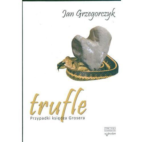 TRUFLE PRZYPADKI KSIĘDZA GROSERA, Grzegorczyk Jan