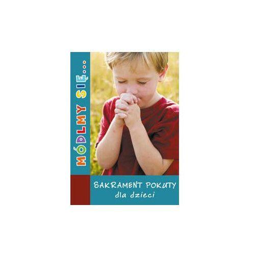 Módlmy się… Sakrament pokuty dla dzieci