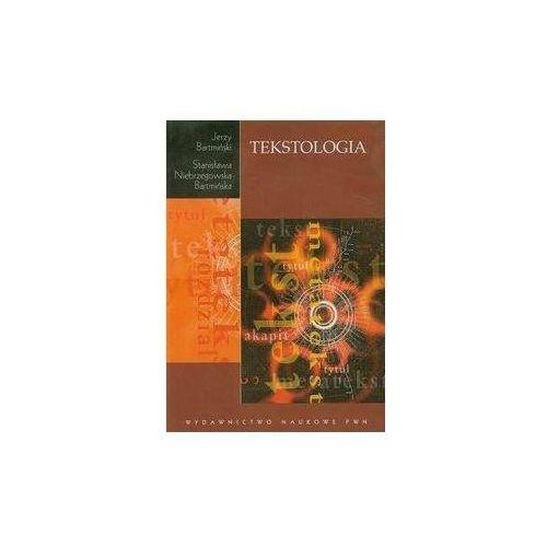 Tekstologia - Bartmiński Jerzy, Niebrzegowska Bartmińska Stanisława (9788301161682)