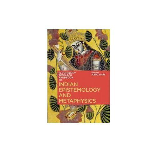 Bloomsbury Research Handbook of Indian Epistemology and Metaphysics