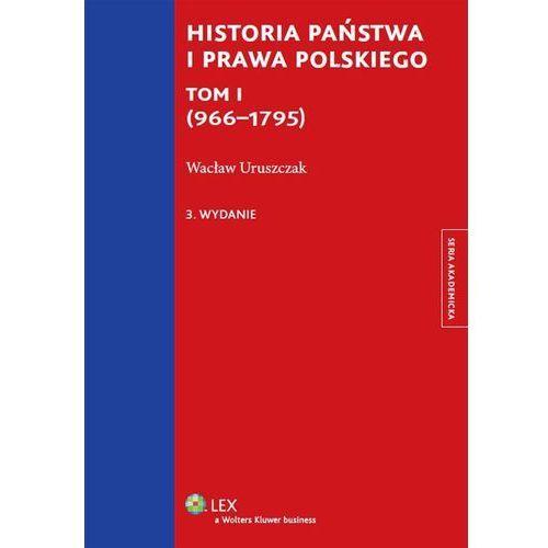 Historia państwa i prawa polskiego Tom I (966-1795) * natychmiastowa wysyłka od 3,99, WOLTERS KLUWER