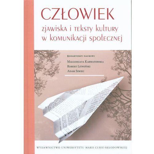 Człowiek zjawiska i teksty kultury w kom. społ. (9788377846490)
