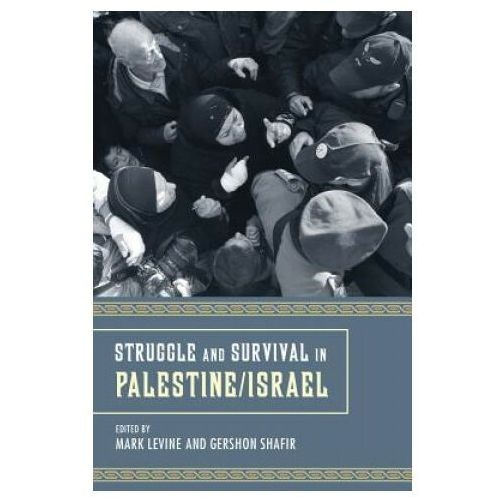 Struggle and Survival in Palestine/Israel (9780520262539)