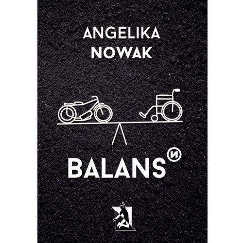 Balans - Nowak Angelika OD 24,99zł DARMOWA DOSTAWA KIOSK RUCHU (2017)