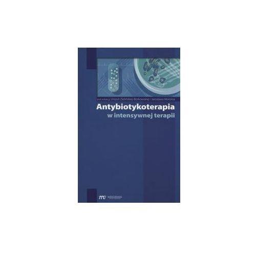 Antybiotykoterapia w intensywnej terapii - Wysyłka od 3,99 - porównuj ceny z wysyłką (328 str.)