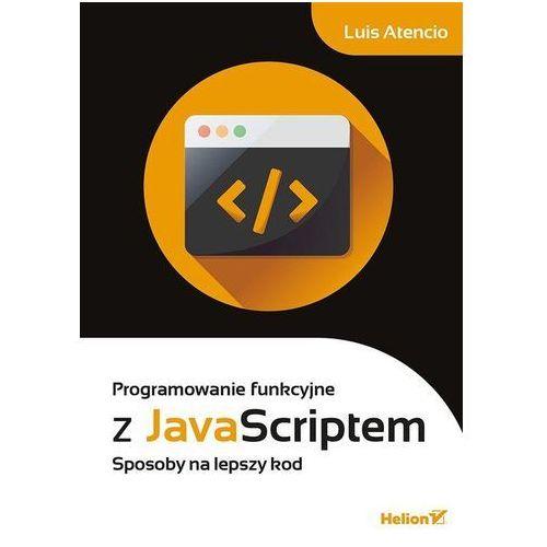 Programowanie funkcyjne z JavaScript (256 str.)