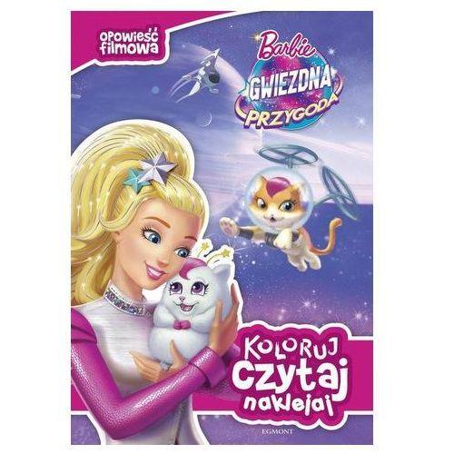 Koloruj, czytaj, naklejaj Barbie, gwiezdna przygoda Praca zbiorowa (9788328112179)