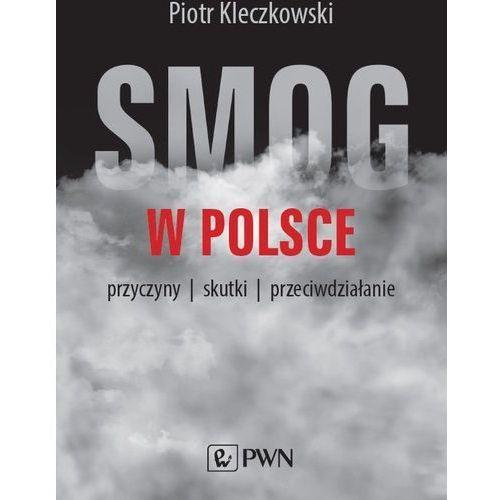 Smog w Polsce. Darmowy odbiór w niemal 100 księgarniach! (9788301207908)