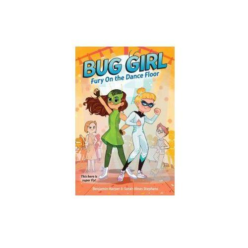 Bug Girl: Fury on the Dance Floor
