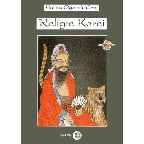 Religie Korei. Rys historyczny, Halina Ogarek-Czoj