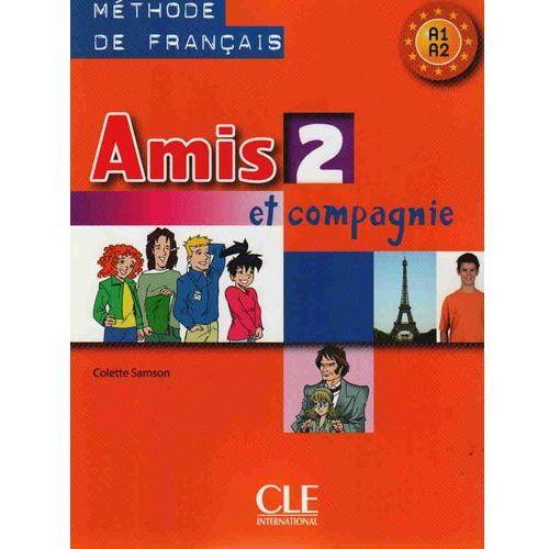 Amis Et Compagnie 2 Podręcznik A1, cle international