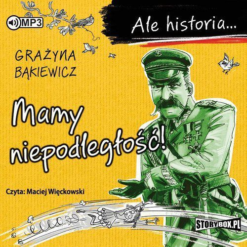 CD mp3 mamy niepodległość ale historia, Grażyna Bąkiewicz