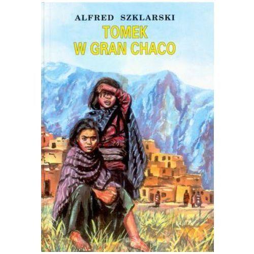 TOMEK W GRAN CHACO Alfred Szklarski (Alfred Szklarski)