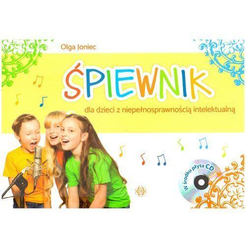 Śpiewnik dla dzieci z niepełnosprawnością intelektualną + CD - Dostawa 0 zł, Olga Joniec