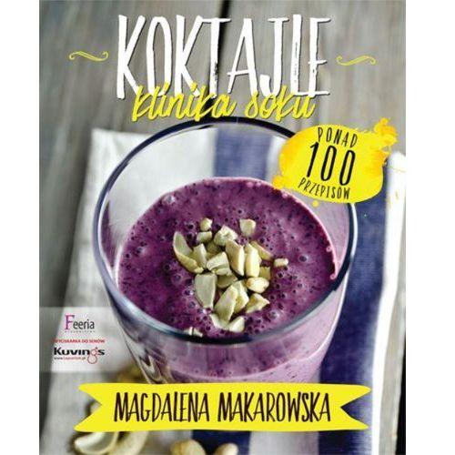 Koktajle Klinika soku - Magdalena Makarowska, oprawa miękka