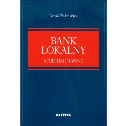Bank lokalny. Studium prawne (396 str.)