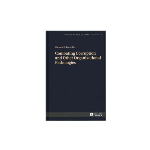 Combating Corruption and Other Organizational Pathologies (9783631673515)