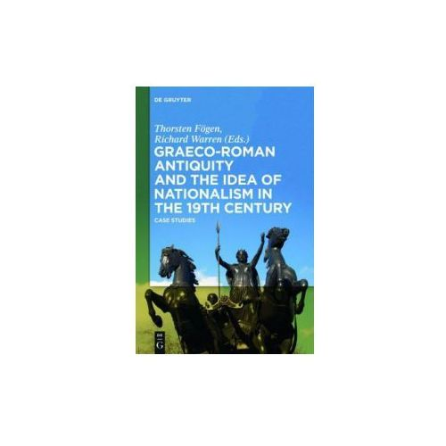 Graeco-Roman Antiquity and the Idea of Nationalism in the 19th Century