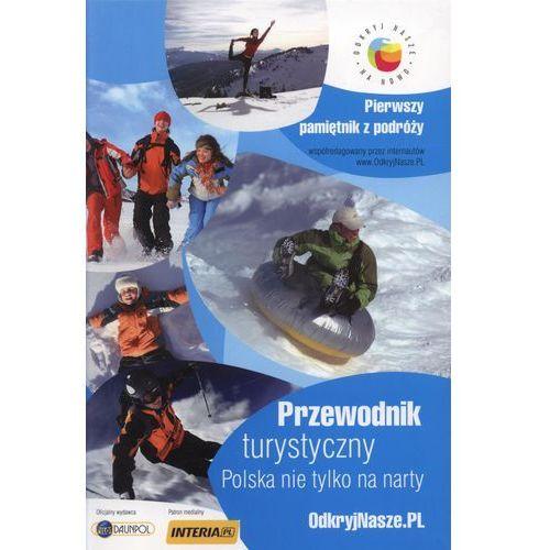 Przewodnik turystyczny Polska nie tylko na narty (2012)