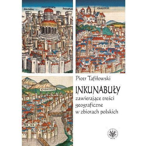 Inkunabuły zawierające treści geograficzne w zbiorach polskich, Piotr Tafiłowski