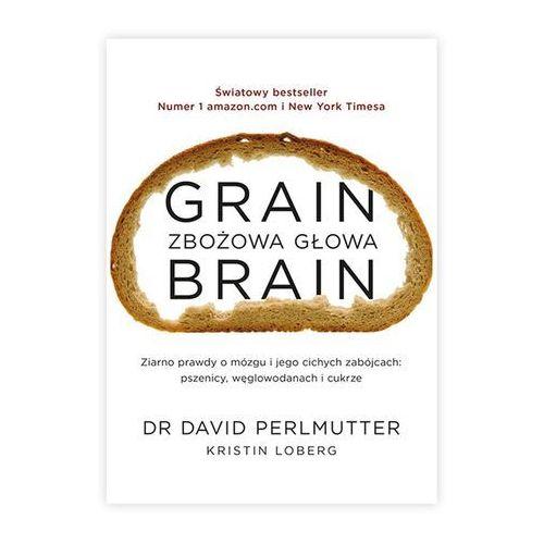 Grain brain. Zbożowa głowa