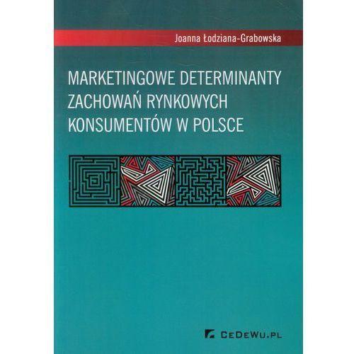 Marketingowe determinanty zachowań rynkowych konsumentów w Polsce, CeDeWu