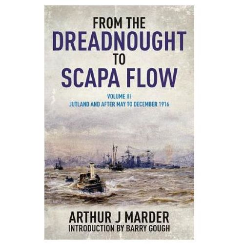 From the Dreadnought to Scapa Flow: Vol III: Jutland and After
