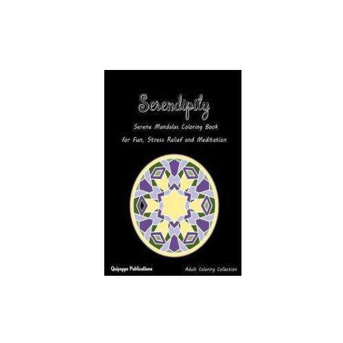 Serendipity: Serene Mandalas Coloring Book for Fun, Stress Relief and Meditation