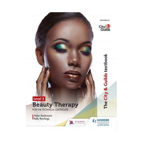 City & Guilds Textbook Level 2 Beauty Therapy for the Technical Certificate (9781510416222)