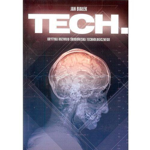 Tech Krytyka rozwoju środowiska technologicznego - Białek Jan - książka, oprawa miękka