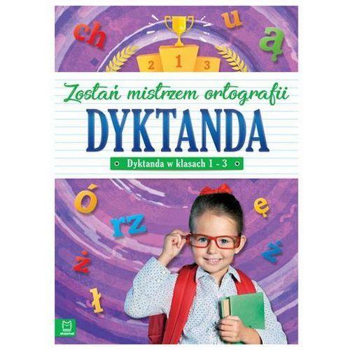 Dyktanda w klasach 1-3 Zostań mistrzem ortografii - Praca zbiorowa (48 str.)