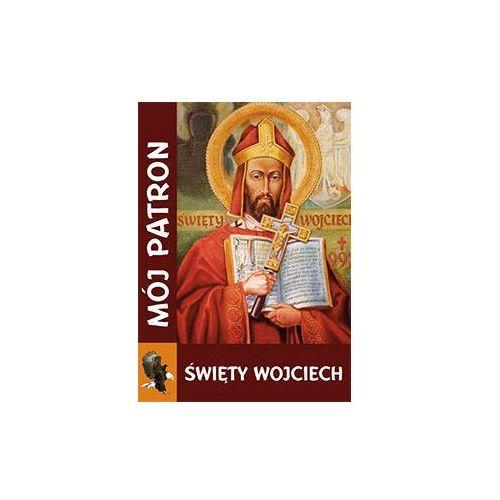 Mój Patron Św. Wojciech (9788364762420)